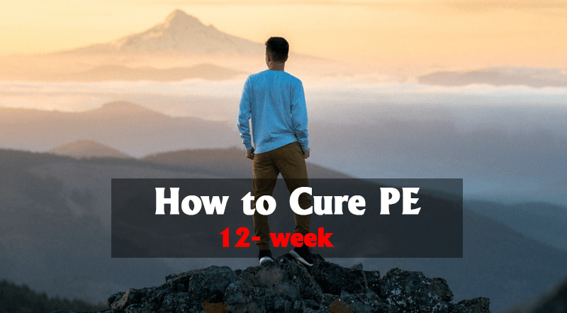 How to cure PE -12-Week Program