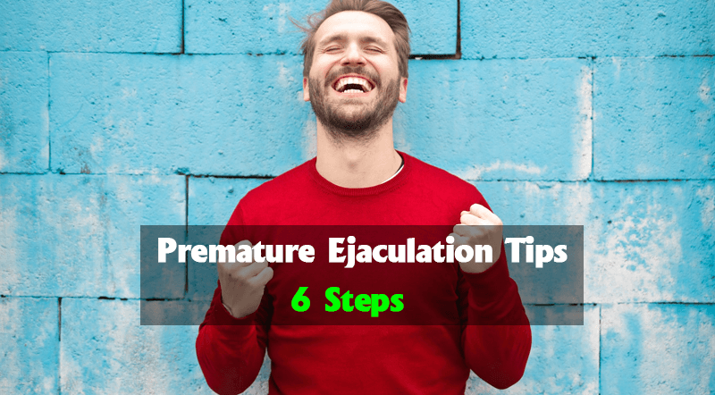 These Premature Ejaculation Tips Are Perfect – PE Solution in 6 Steps